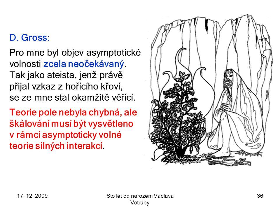 17. 12. 2009Sto let od narození Václava Votruby 36 D.