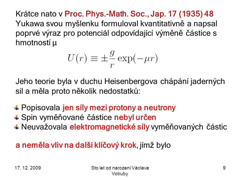 Nenápadný začátek starting point: isotopic dublet of nucleons: 17.