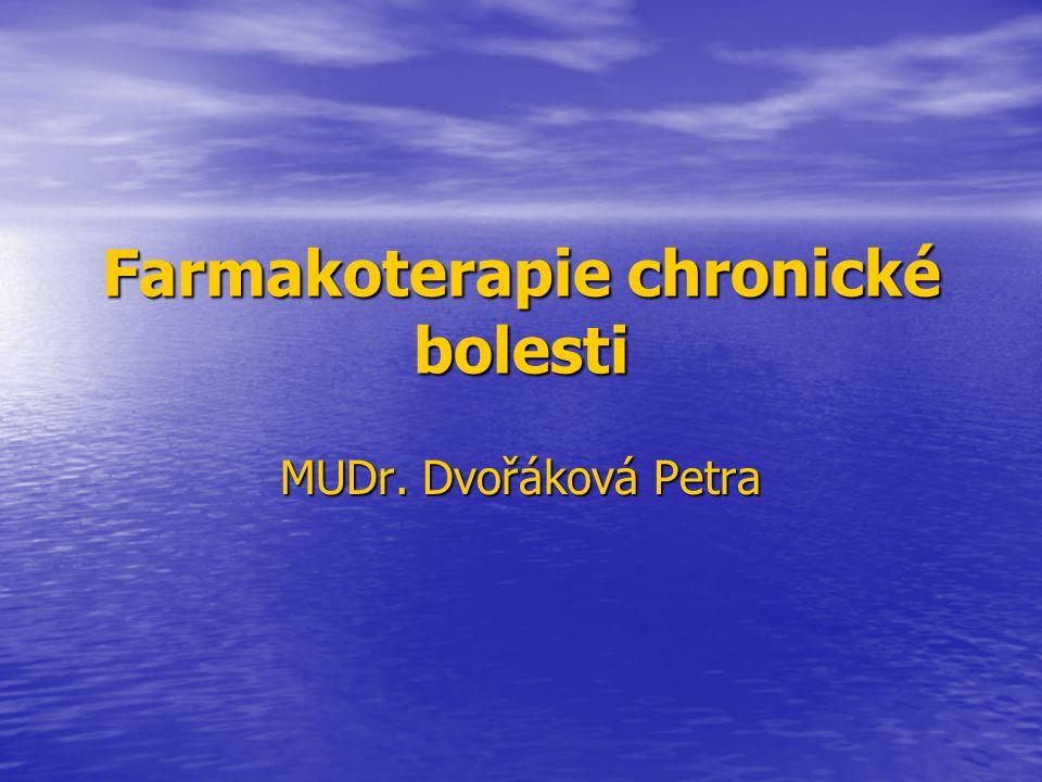 Farmakoterapie chronické bolesti MUDr. Dvořáková Petra