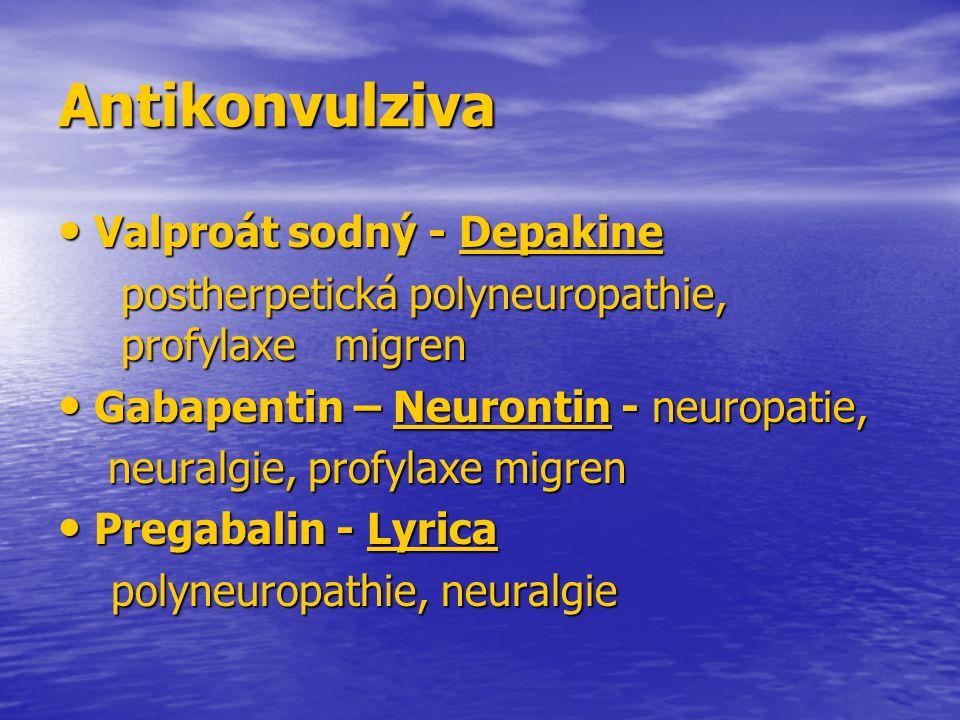 Antikonvulziva Valproát sodný - Depakine Valproát sodný - Depakine postherpetická polyneuropathie, profylaxe migren postherpetická polyneuropathie, pr