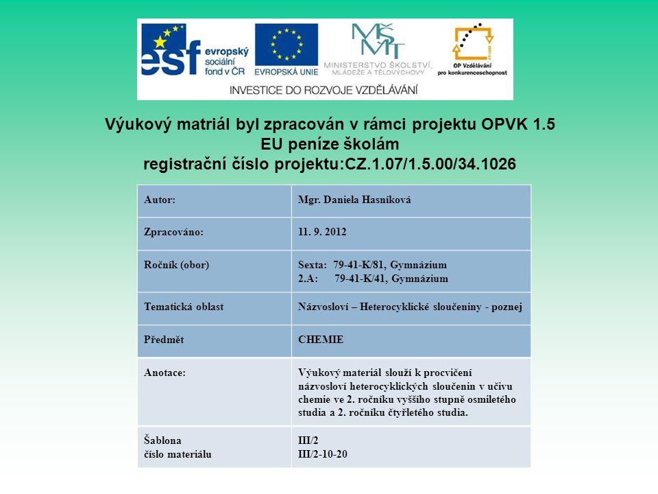 Výukový matriál byl zpracován v rámci projektu OPVK 1.5 EU peníze školám registrační číslo projektu:CZ.1.07/1.5.00/34.1026 Autor:Mgr. Daniela Hasníkov