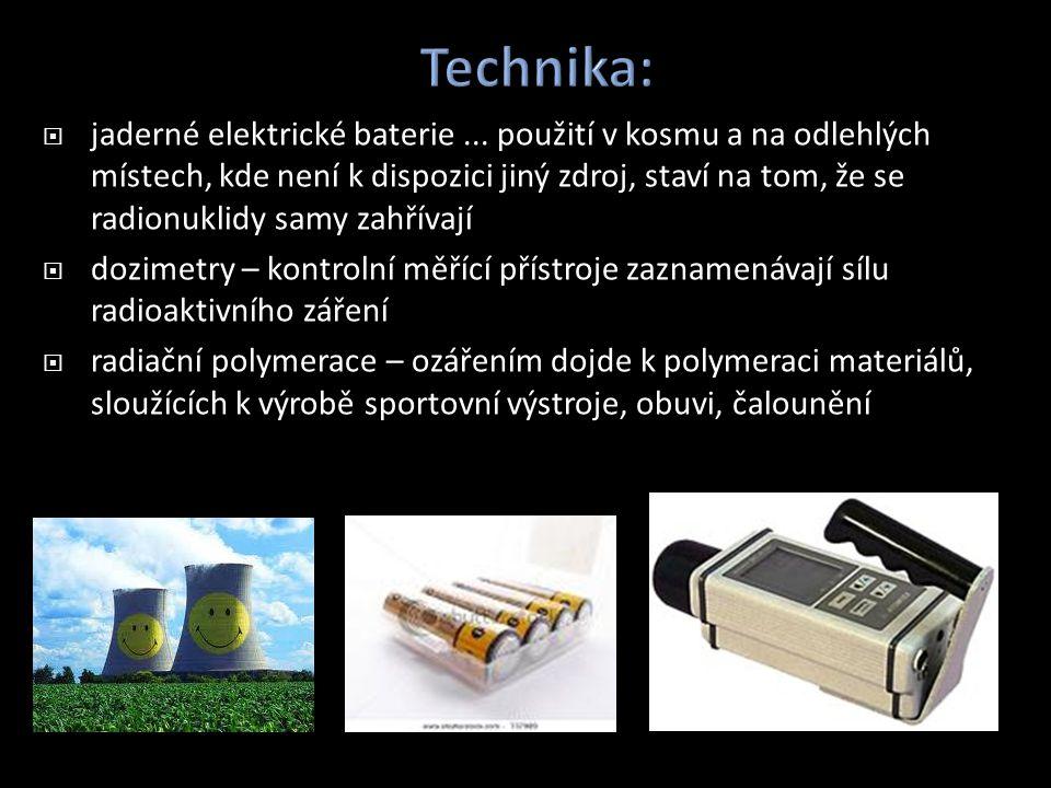  jaderné elektrické baterie... použití v kosmu a na odlehlých místech, kde není k dispozici jiný zdroj, staví na tom, že se radionuklidy samy zahříva