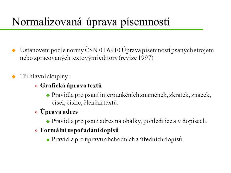 Normalizovaná úprava písemností u Ustanovení podle normy ČSN 01 6910 Úprava písemností psaných strojem nebo zpracovaných textovými editory (revize 199