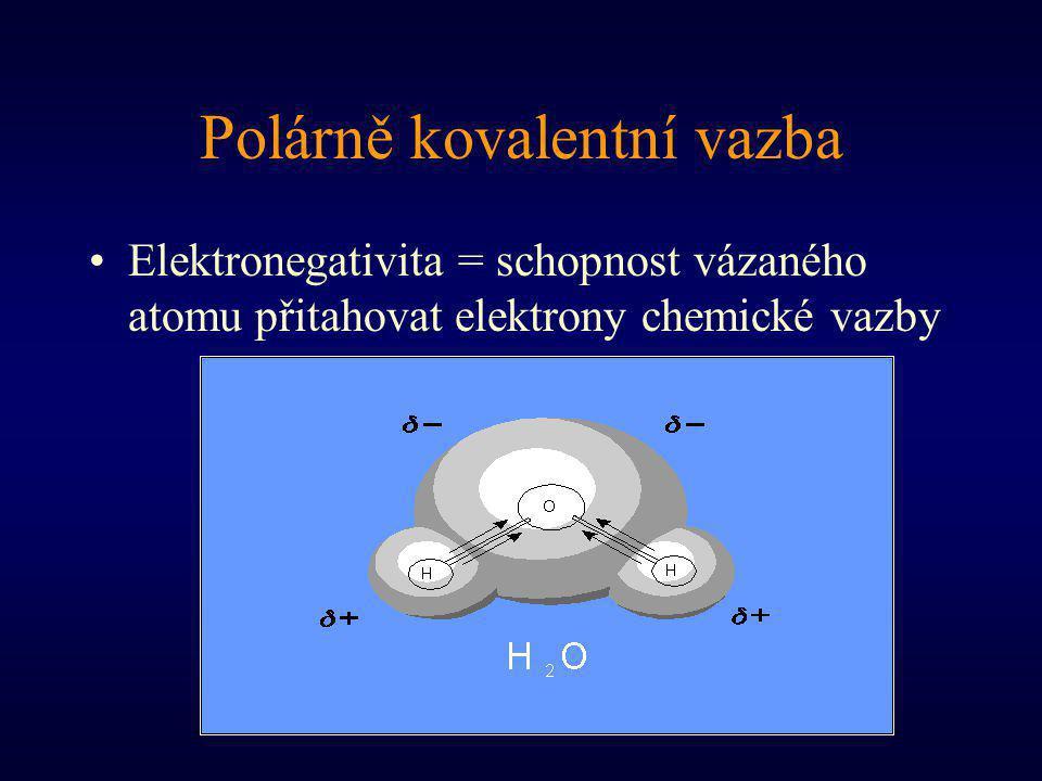 Polárně kovalentní vazba Elektronegativita = schopnost vázaného atomu přitahovat elektrony chemické vazby