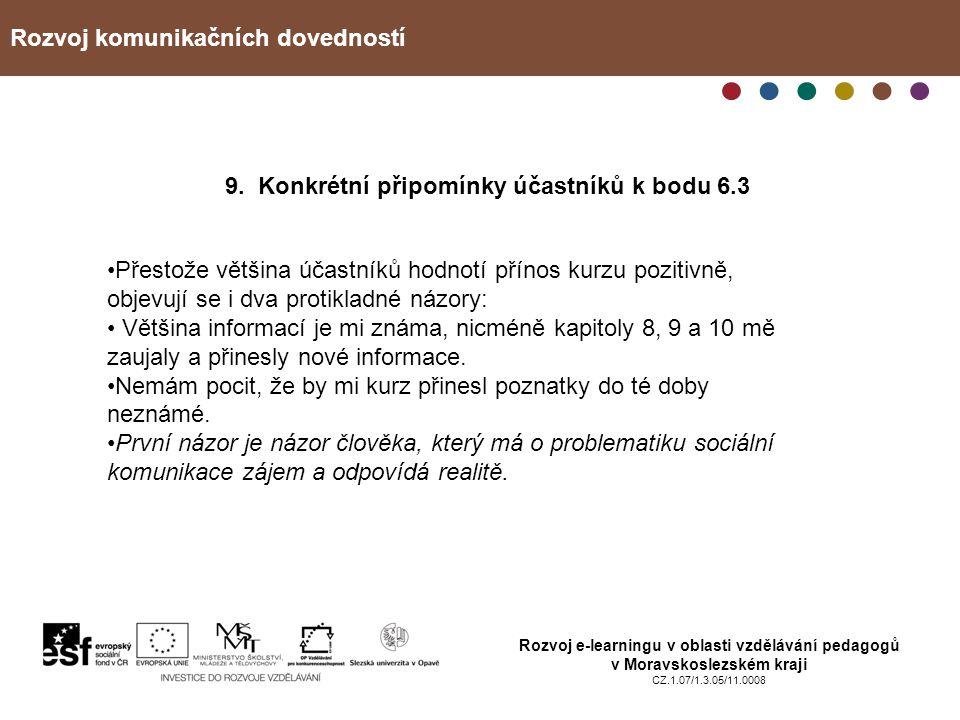 Rozvoj komunikačních dovedností Rozvoj e-learningu v oblasti vzdělávání pedagogů v Moravskoslezském kraji CZ.1.07/1.3.05/11.0008 9. Konkrétní připomín