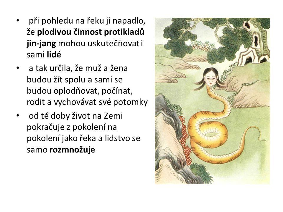 při pohledu na řeku ji napadlo, že plodivou činnost protikladů jin-jang mohou uskutečňovat i sami lidé a tak určila, že muž a žena budou žít spolu a s