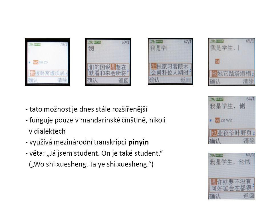 2) podle standardní výslovnosti: - tato možnost je dnes stále rozšířenější - funguje pouze v mandarínské čínštině, nikoli v dialektech - využívá mezin