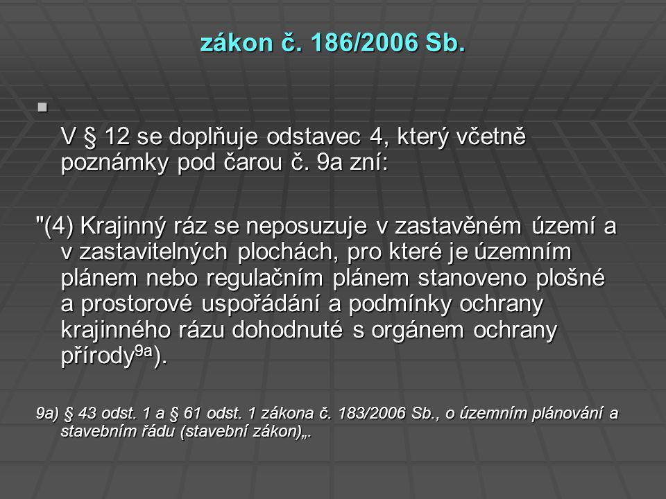 zákon č.186/2006 Sb.  V § 12 se doplňuje odstavec 4, který včetně poznámky pod čarou č.