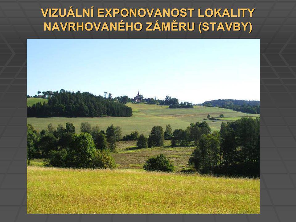 VIZUÁLNÍ EXPONOVANOST LOKALITY NAVRHOVANÉHO ZÁMĚRU (STAVBY)