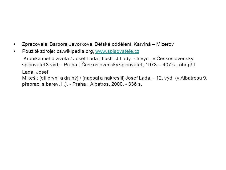 Zpracovala: Barbora Javorková, Dětské oddělení, Karviná – Mizerov Použité zdroje: cs.wikipedia.org, www.spisovatele.czwww.spisovatele.cz Kronika mého