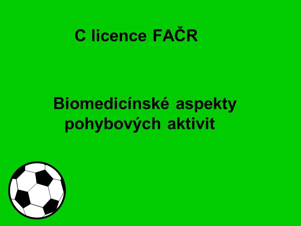 C licence FAČR Biomedicínské aspekty pohybových aktivit