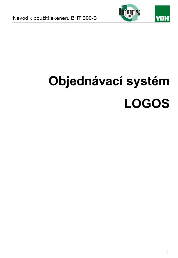 Instruction manual BHT 300-B 1 Objednávací systém LOGOS Návod k použití skeneru BHT 300-B