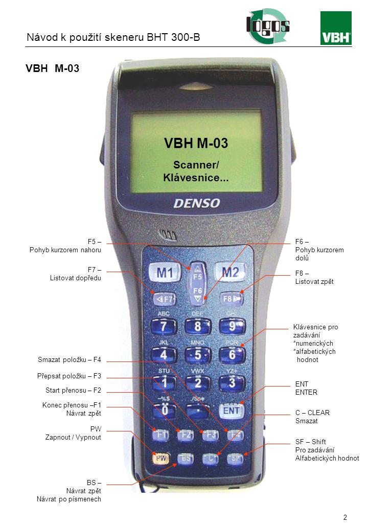 Instruction manual BHT 300-B 3 Programové schéma… Zapnout přístroj PW Zadej účetní jednotku Nutno zadat, max.2-ciferný údaj Zadej ČÍSLO OBJEDNÁVKY Nutno zadat, max.12-ciferný údaj Načti číslo položky Nutno zadat, max.
