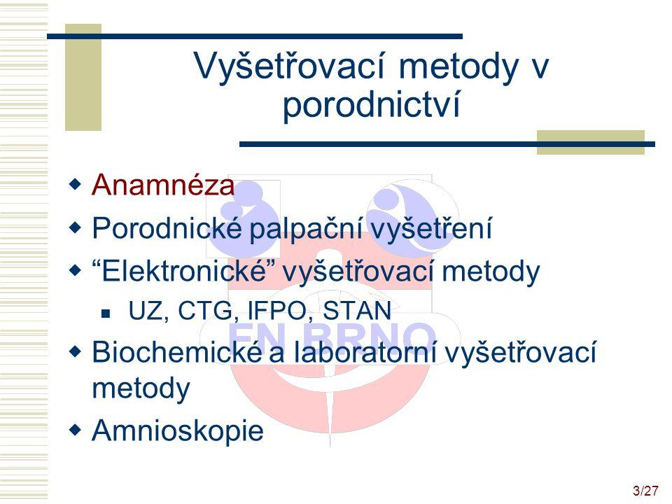 4/27 Anamnéza Cílem je vyčlenění tzv.