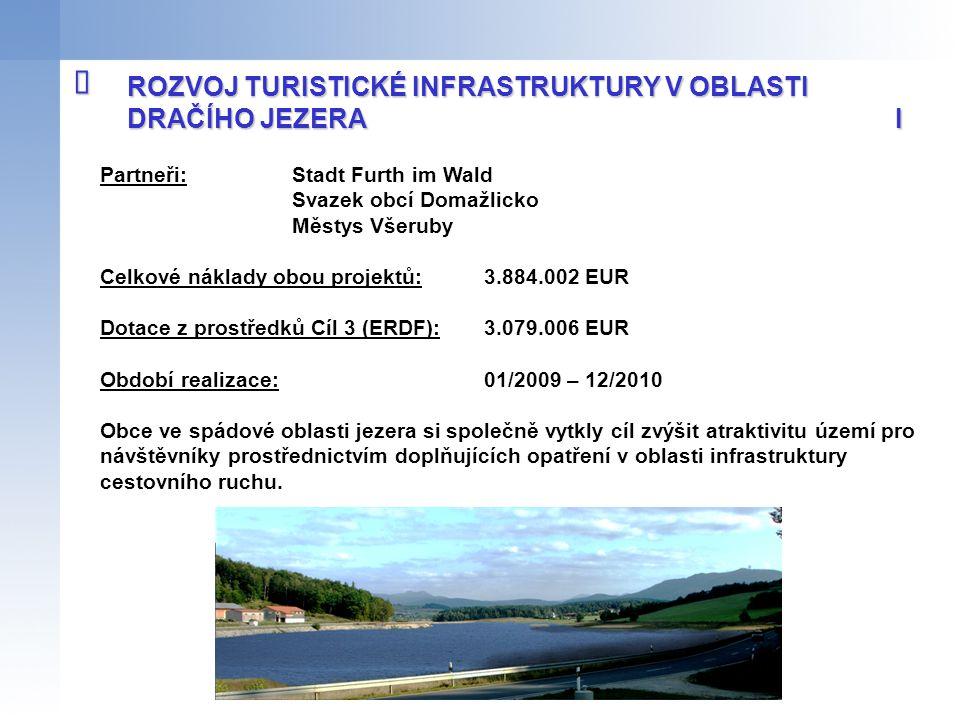 Partneři: Stadt Furth im Wald Svazek obcí Domažlicko Městys Všeruby Celkové náklady obou projektů:3.884.002 EUR Dotace z prostředků Cíl 3 (ERDF):3.079