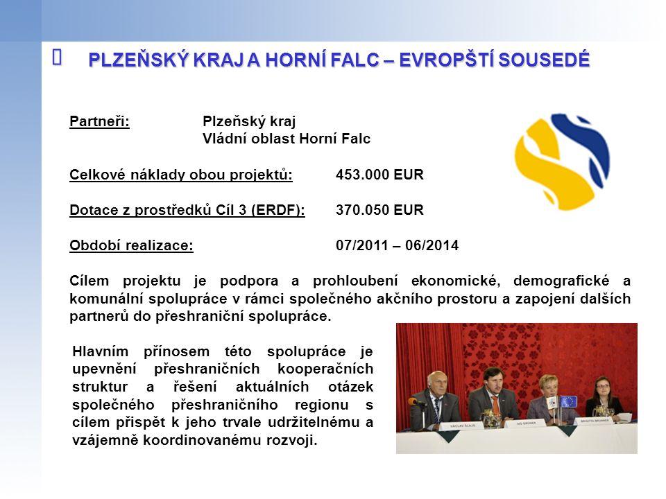 Partneři: Plzeňský kraj Vládní oblast Horní Falc Celkové náklady obou projektů:453.000 EUR Dotace z prostředků Cíl 3 (ERDF):370.050 EUR Období realiza
