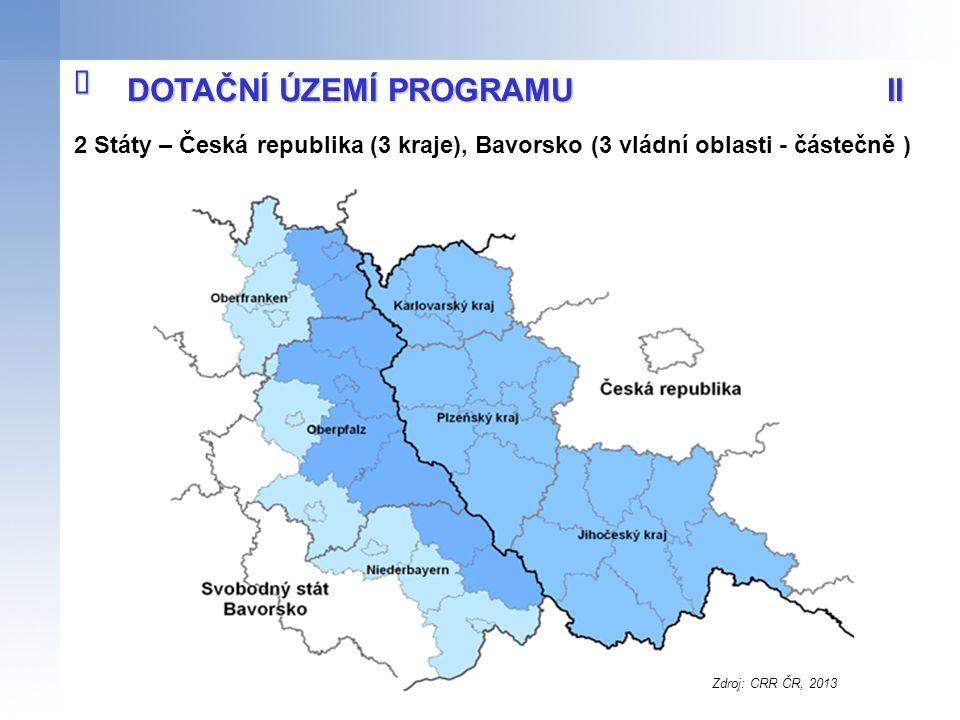 2 Státy – Česká republika (3 kraje), Bavorsko (3 vládní oblasti - částečně ) DOTAČNÍ ÚZEMÍ PROGRAMU II  Zdroj: CRR ČR, 2013