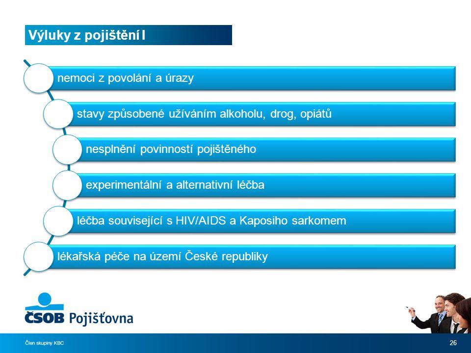 Výluky z pojištění I 26 nemoci z povolání a úrazy stavy způsobené užíváním alkoholu, drog, opiátů nesplnění povinností pojištěného experimentální a alternativní léčba léčba související s HIV/AIDS a Kaposiho sarkomem lékařská péče na území České republiky