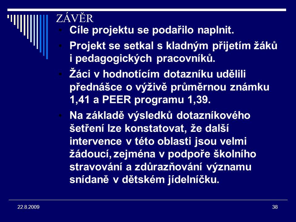 38 22.8.2009 ZÁVĚR Cíle projektu se podařilo naplnit.