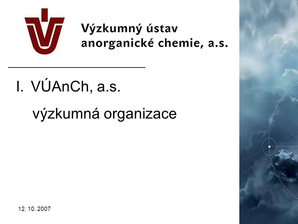 12. 10. 20074 I.VÚAnCh, a.s. výzkumná organizace