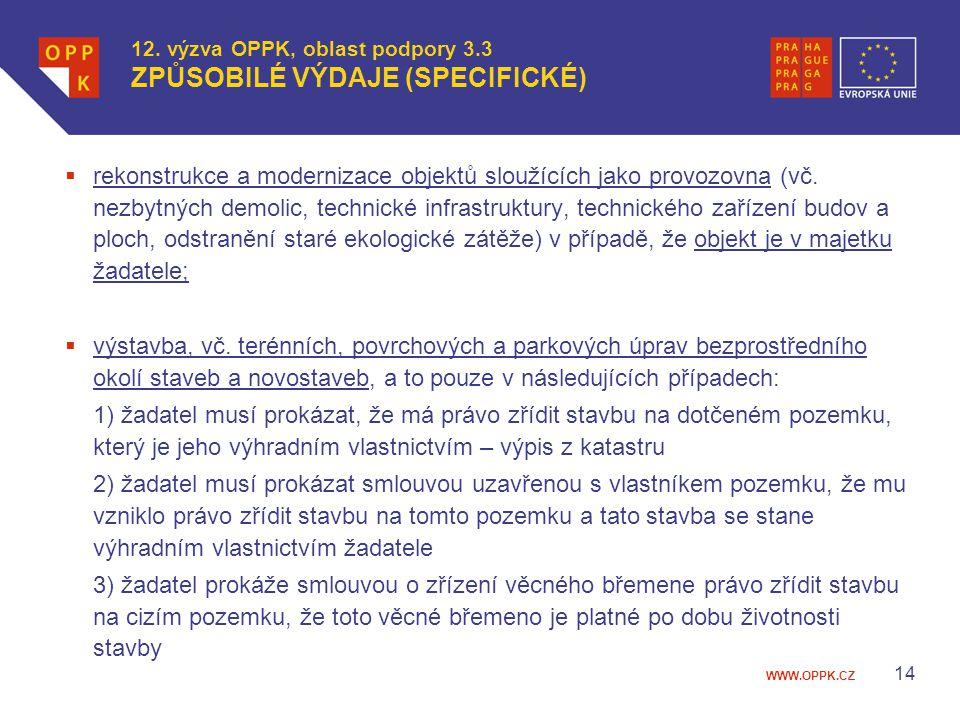WWW.OPPK.CZ 12. výzva OPPK, oblast podpory 3.3 ZPŮSOBILÉ VÝDAJE (SPECIFICKÉ)  rekonstrukce a modernizace objektů sloužících jako provozovna (vč. nezb