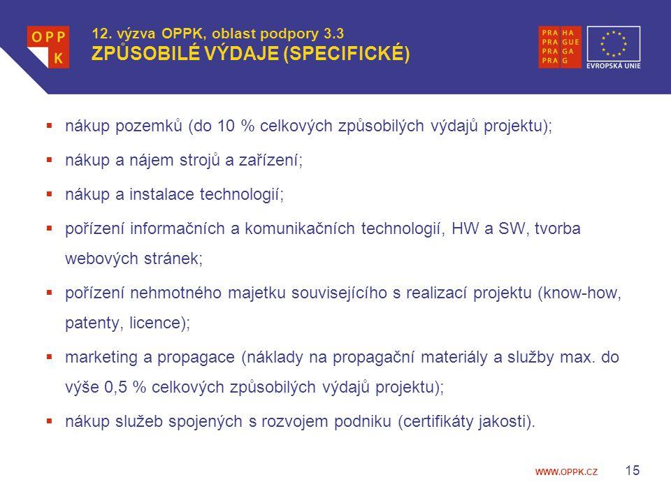 WWW.OPPK.CZ  nákup pozemků (do 10 % celkových způsobilých výdajů projektu);  nákup a nájem strojů a zařízení;  nákup a instalace technologií;  poř