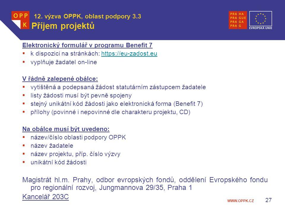 WWW.OPPK.CZ 27 12. výzva OPPK, oblast podpory 3.3 Příjem projektů Elektronický formulář v programu Benefit 7  k dispozici na stránkách: https://eu-za