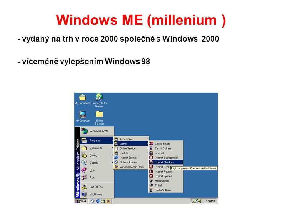 Windows ME (millenium ) - vydaný na trh v roce 2000 společně s Windows 2000 - víceméně vylepšením Windows 98