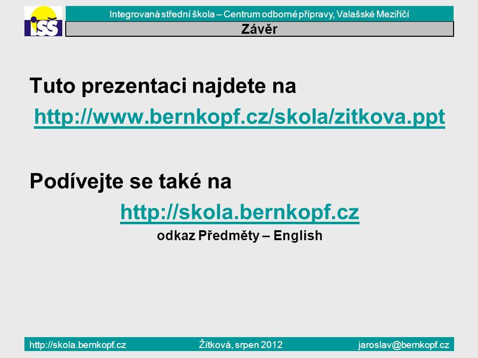 Závislost Zlín, 12. září 2011Žítková, srpen 2012 Závěr Tuto prezentaci najdete na http://www.bernkopf.cz/skola/zitkova.ppt Podívejte se také na http:/