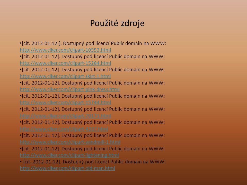 Použité zdroje [cit. 2012-01-12-]. Dostupný pod licencí Public domain na WWW: http://www.clker.com/clipart-10553.html http://www.clker.com/clipart-105