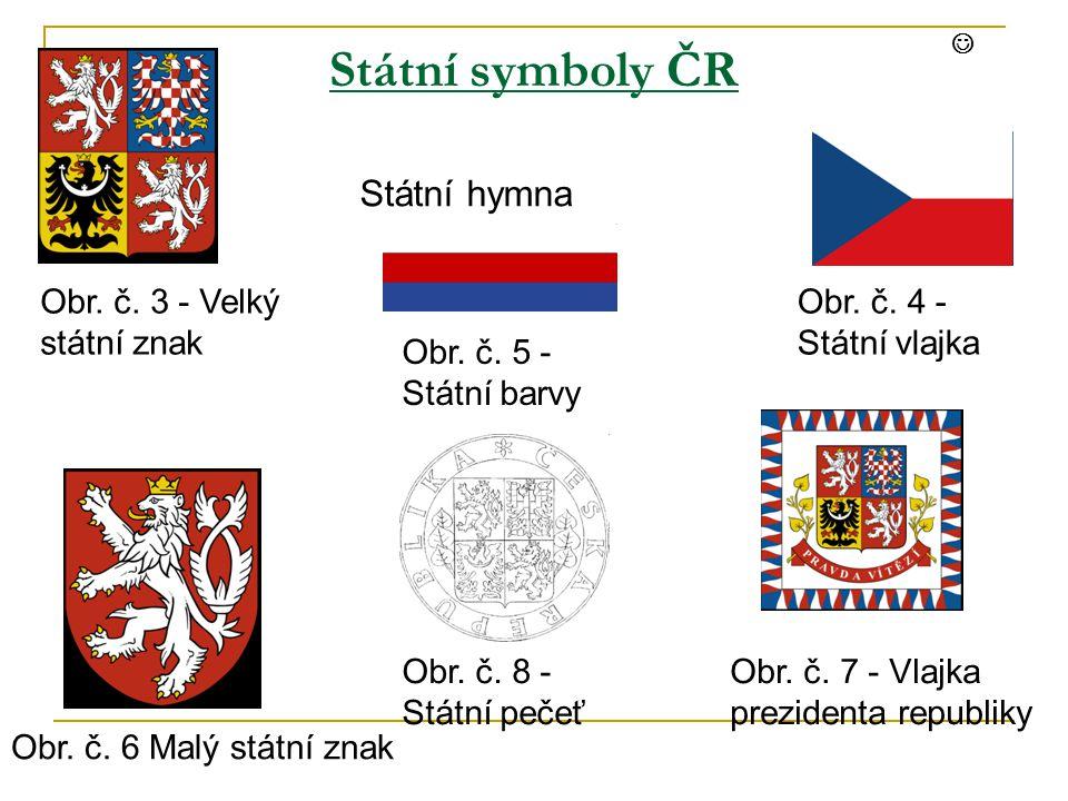 Státní symboly ČR Obr. č. 4 - Státní vlajka Obr.