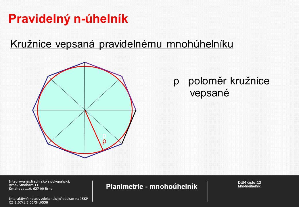 DUM číslo:12 Mnohoúhelník Planimetrie - mnohoúhelník Integrovaná střední škola polygrafická, Brno, Šmahova 110 Šmahova 110, 627 00 Brno Interaktivní m
