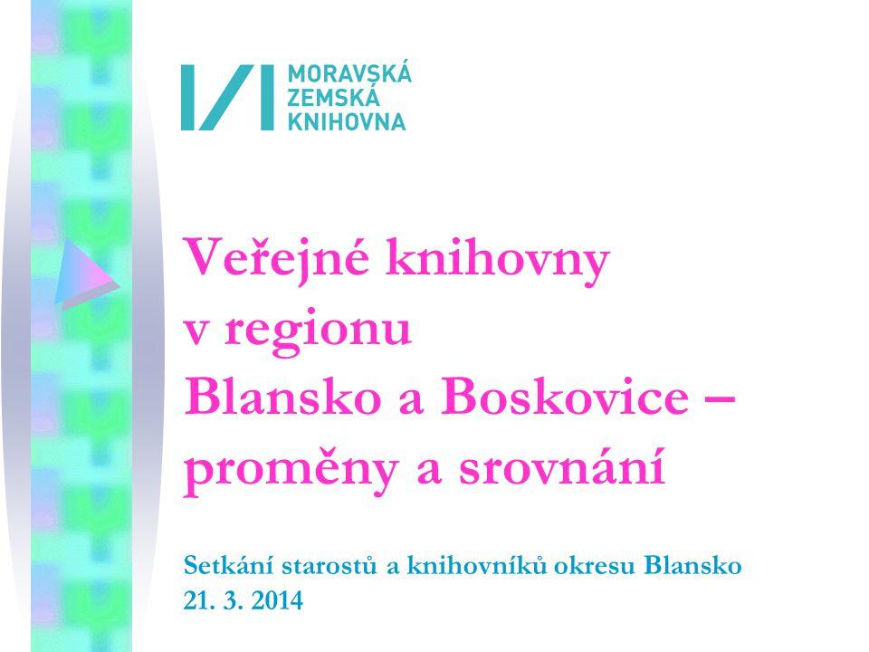 Veřejné knihovny v regionu Blansko a Boskovice – proměny a srovnání Setkání starostů a knihovníků okresu Blansko 21.