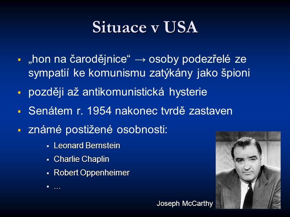 """Situace v USA   """"hon na čarodějnice"""" → osoby podezřelé ze sympatií ke komunismu zatýkány jako špioni   později až antikomunistická hysterie   Se"""
