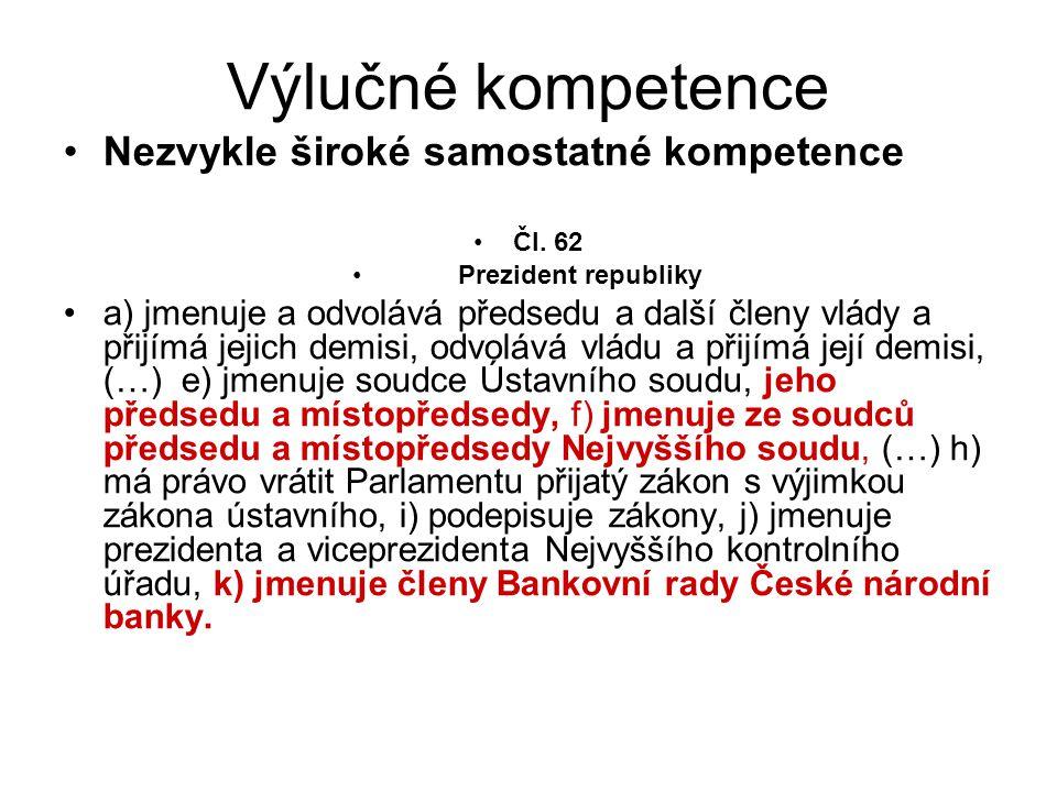Výlučné kompetence Nezvykle široké samostatné kompetence Čl.