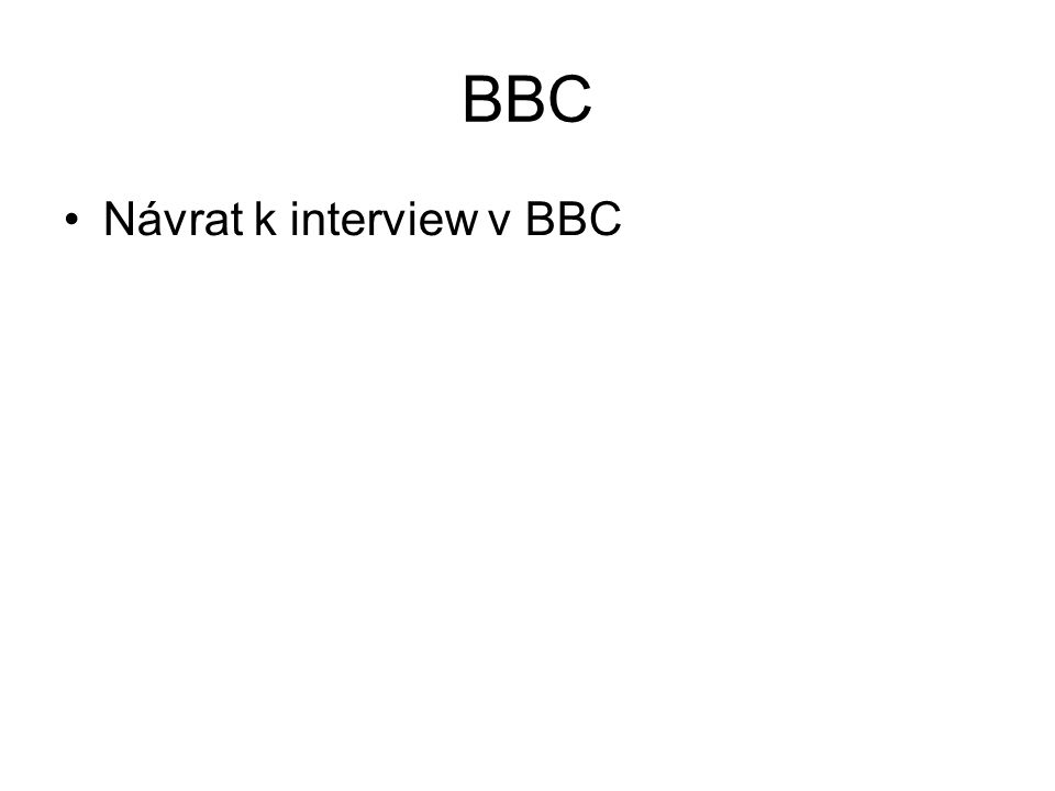 BBC Návrat k interview v BBC