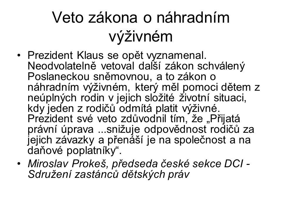 Veto zákona o náhradním výživném Prezident Klaus se opět vyznamenal.