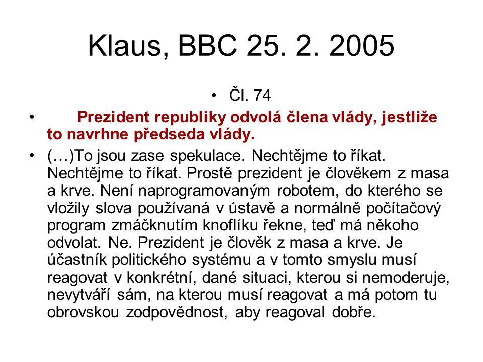 """Ústavnost Podpis prezidenta pod zákony (Beneš), Zahraničně-politické aktivity prezidenta (marketing v rámci mezinárodních cest, ) Postoj k Lisabonské smlouvě, ratifikace Vracení zákonů politicky motivované (náhradní výživné) Bankovní rada -> mimořádná kompetence (Rakousko) Řešení vládní krize v době premiéra Grosse (poukaz na únor, prezident z """"masa a krve ) Podpora kandidátů jedné politické strany vs."""