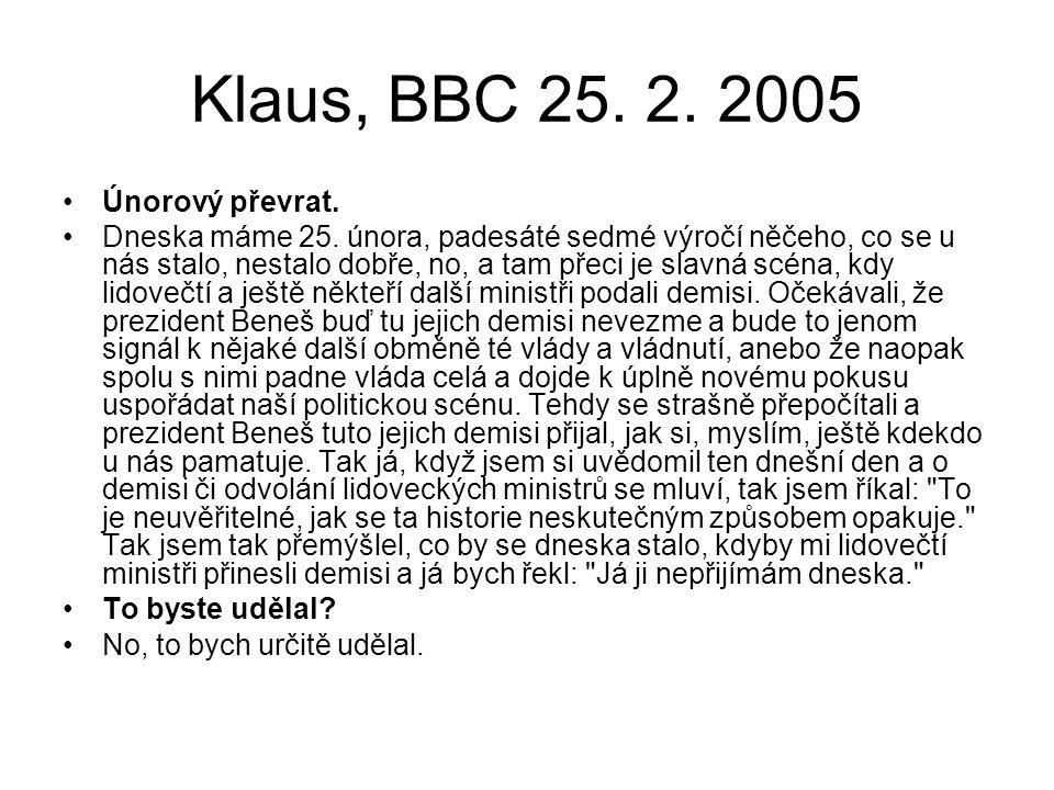 Klaus, BBC 25. 2. 2005 Únorový převrat. Dneska máme 25.