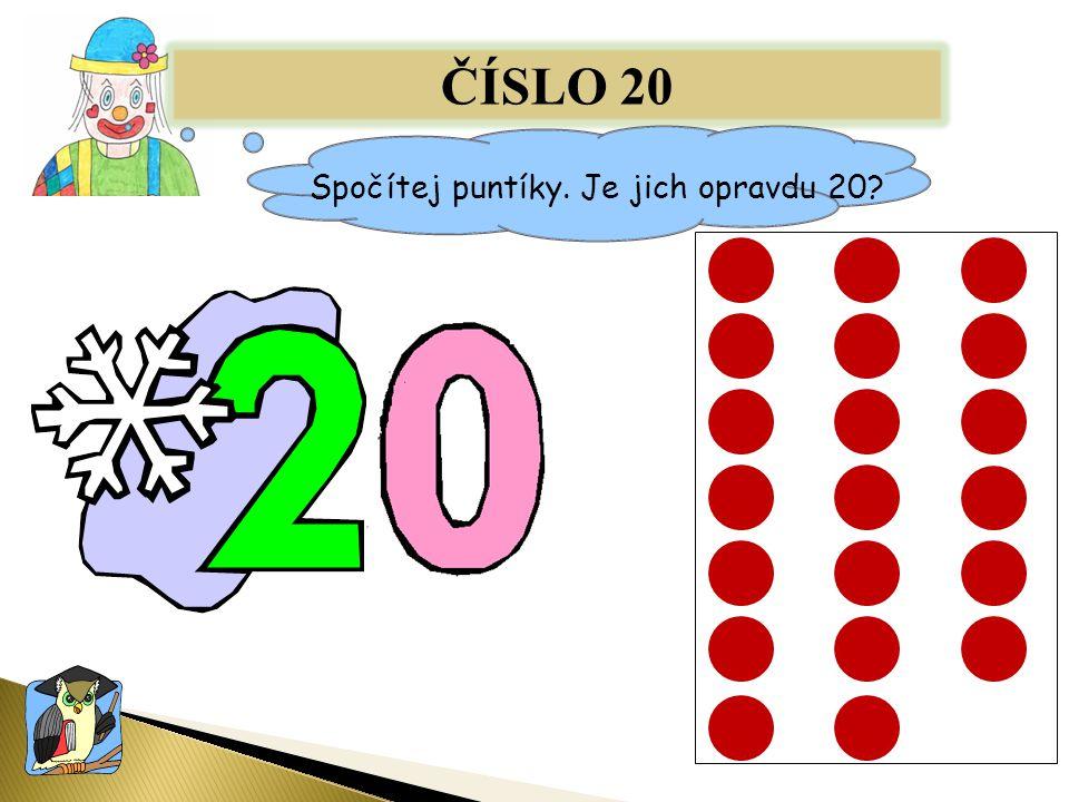 ČÍSLO 20 Spočítej puntíky. Je jich opravdu 20?