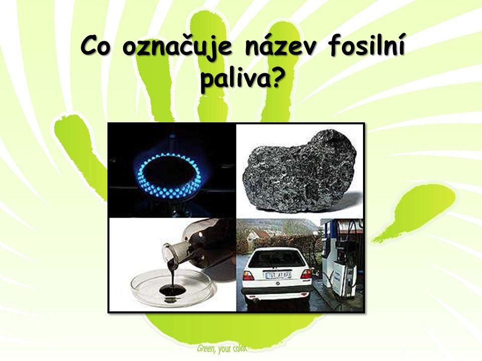 Co označuje název fosilní paliva?