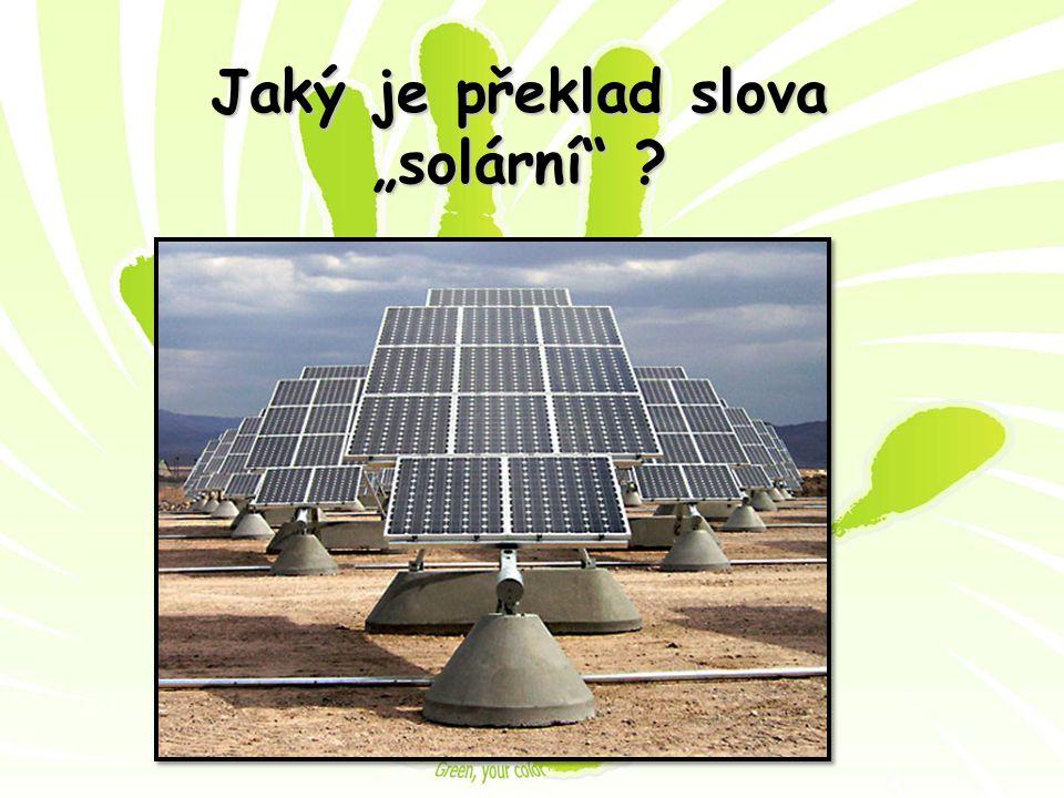 """Jaký je překlad slova """"solární"""" ?"""