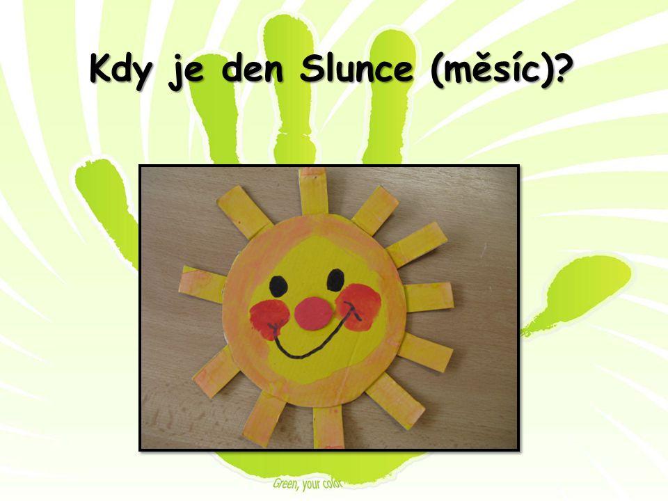 Kdy je den Slunce (měsíc)?