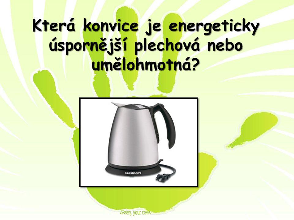 Která konvice je energeticky úspornější plechová nebo umělohmotná?