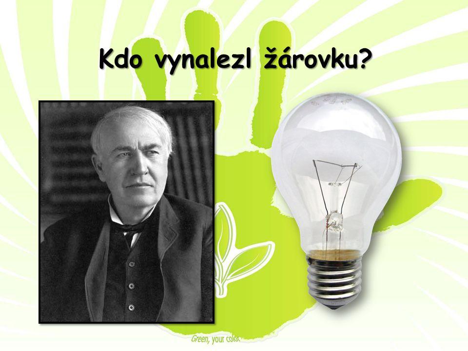 Správná odpověď: Thomas Alva Edison - americký vynálezce - jeden z nejproduktivnějších