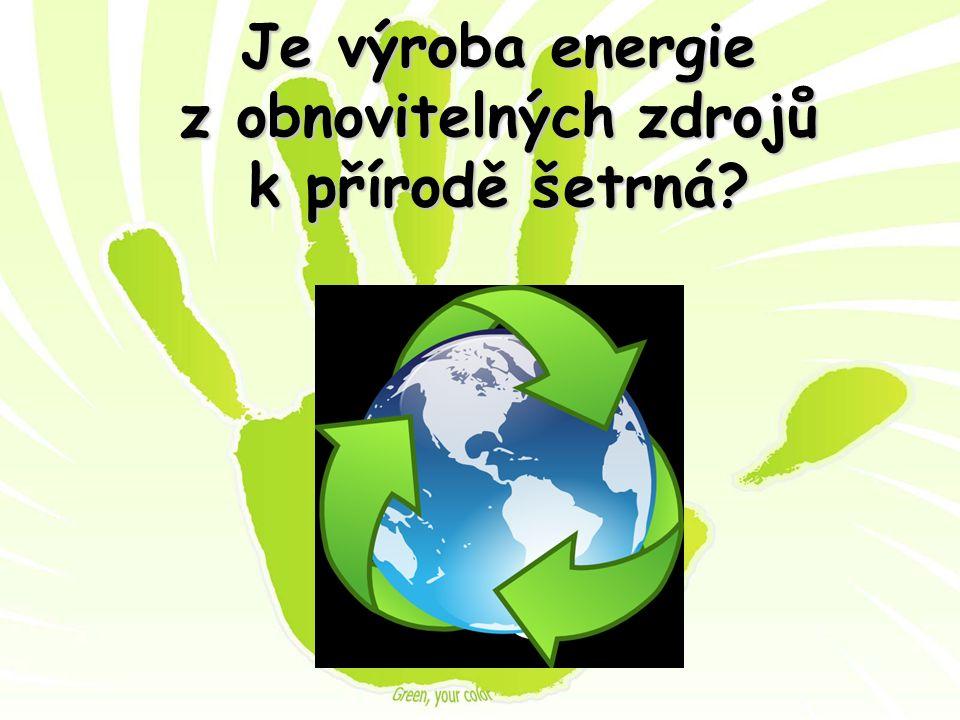 Je výroba energie z obnovitelných zdrojů k přírodě šetrná?