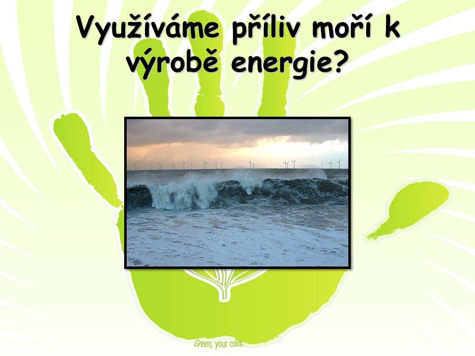 Využíváme příliv moří k výrobě energie?