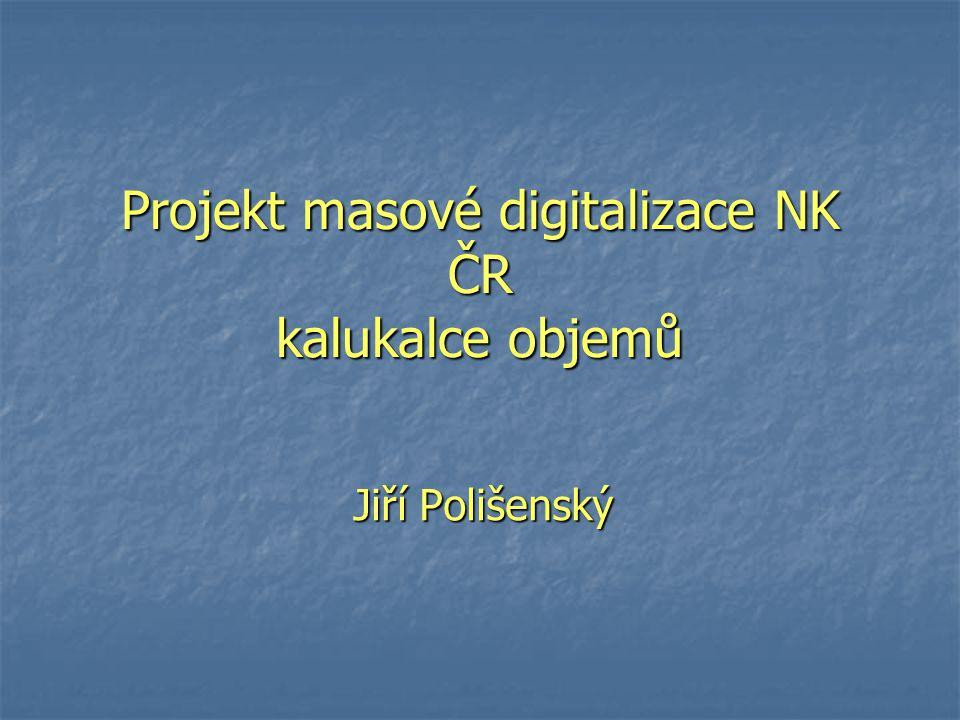 Projekt masové digitalizace NK ČR kalukalce objemů Jiří Polišenský