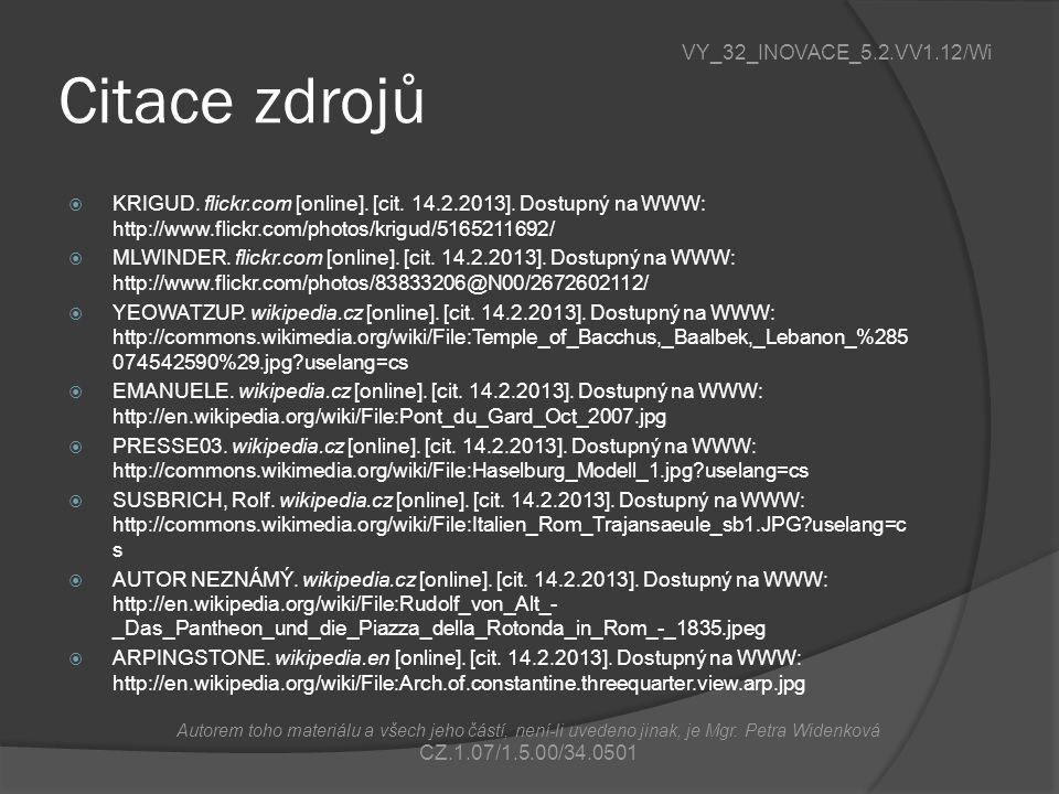 Citace zdrojů  KRIGUD. flickr.com [online]. [cit. 14.2.2013]. Dostupný na WWW: http://www.flickr.com/photos/krigud/5165211692/  MLWINDER. flickr.com