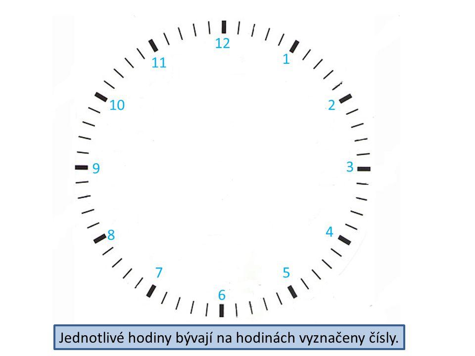 1 210 12 11 9 8 7 6 5 4 3 Jednotlivé hodiny bývají na hodinách vyznačeny čísly.